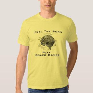 Feel The Burn - Play Board Games Tshirts