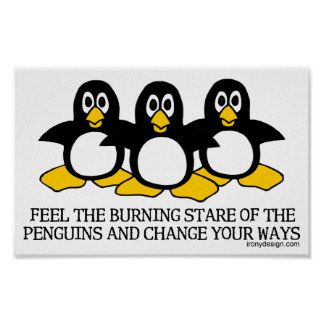 Feel the burning stare of the penguins poster