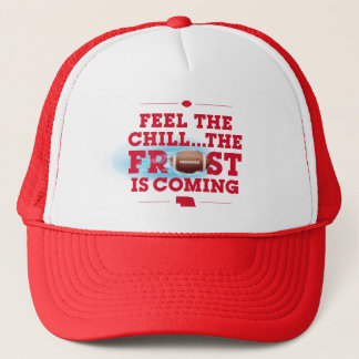 Feel the Chill...the Frost is Coming. Trucker Hat