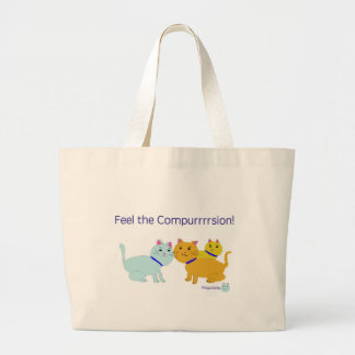 Feel the compurrrsion! large tote bag