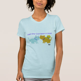 Feel the Compurrrsion T-Shirt