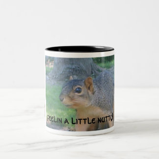 Feelin A Little Nutty! Two-Tone Coffee Mug