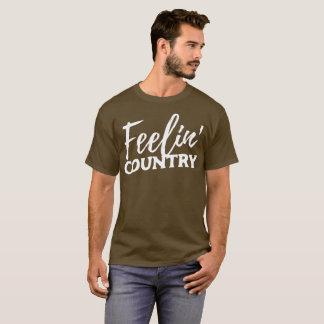 Feelin' Country fun country humor T-Shirt