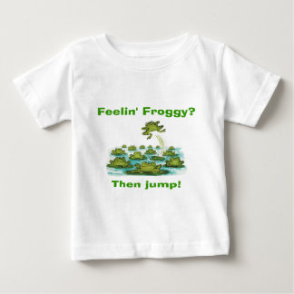 feelin froggy baby T-Shirt