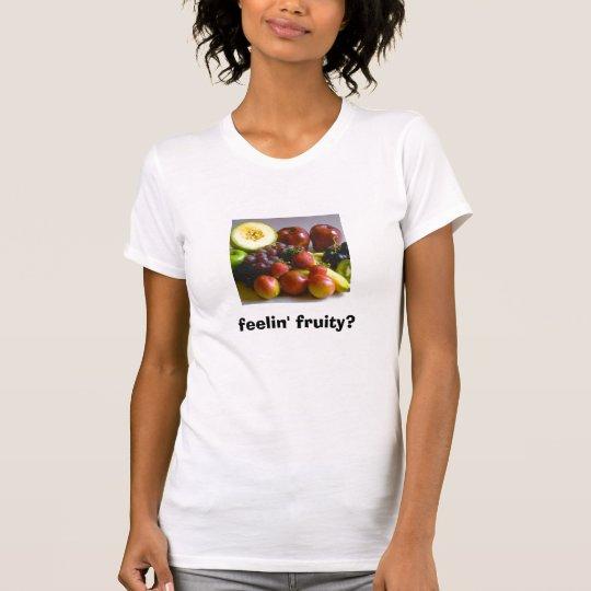 feelin' fruity? T-Shirt