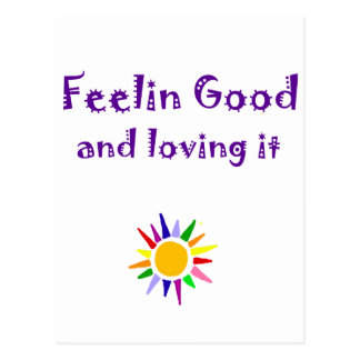 Feelin Good and Loving it Inspirational Art Postcard