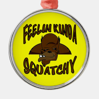 FEELIN KINDA SQUATCHY New Cool Funny Hipster Logo Silver-Colored Round Ornament