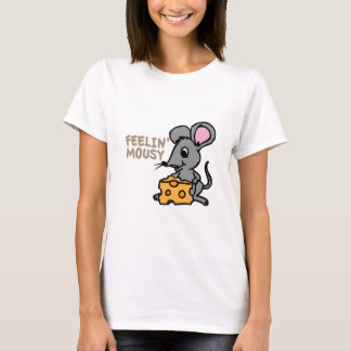 Feelin Mousy T-Shirt