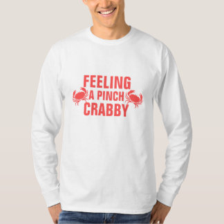 Feeling a Pinch Crabby Shirts