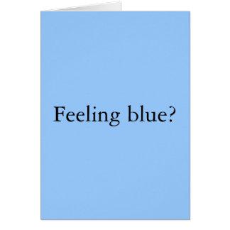 Feeling Blue? Card