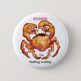 feeling crabby 2 inch round button