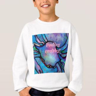 Feeling Crabby Sweatshirt