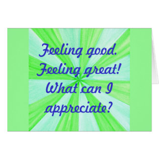 Feeling good, feeling great, affirmation greeting card