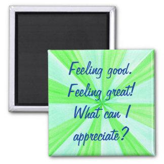 Feeling good, feeling great, affirmation magnets