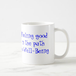 Feeling Good is the Path to Well-Being Basic White Mug