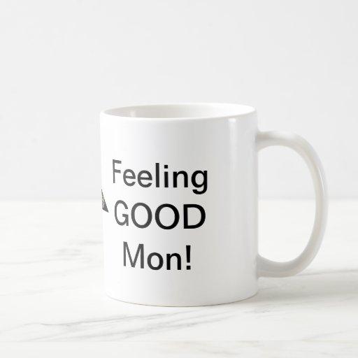Feeling GOOD Mon! Coffee Mugs