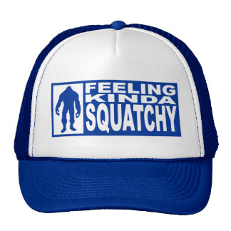 FEELING KINDA SQUATCHY HAT Finding Bigfoot Edition