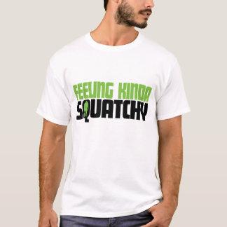 Feeling Kinda Squatchy Shirt