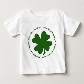 Feeling Lucky? Baby T-Shirt