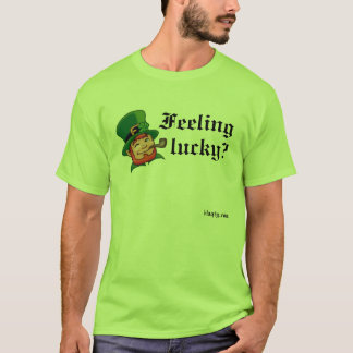 Feeling lucky? T-Shirt