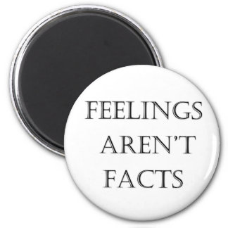 Feelings Aren't Facts 2 Inch Round Magnet