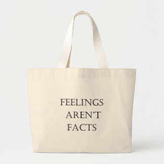 Feelings Aren't Facts Large Tote Bag