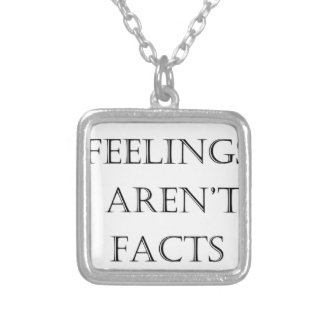 Feelings Aren't Facts Silver Plated Necklace