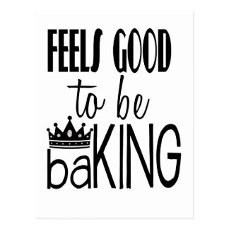 Feels Good to be baKING Postcard
