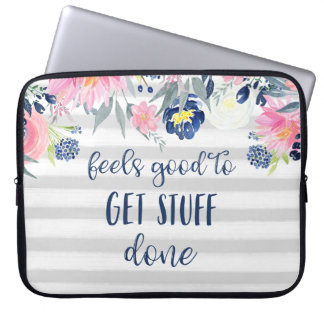 Feels Good to Get Stuff Done   Watercolor Floral Laptop Sleeve