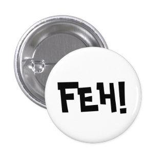FEH! 1 INCH ROUND BUTTON