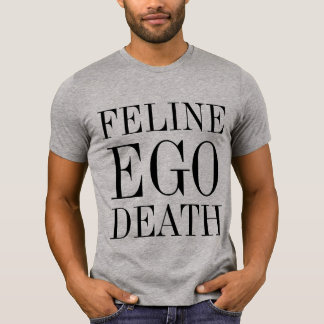 feline ego death tee shirt