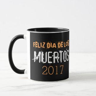 Feliz dia de los Muertos 2017 Mug
