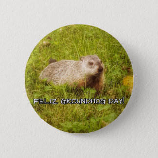 Feliz Groundhog Day! button