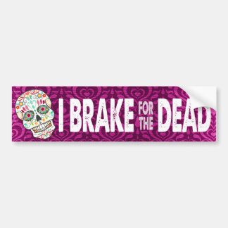 "Feliz Muertos - ""I Brake for the Dead"" Bumper Sticker"