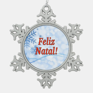 Feliz Natal! Merry Christmas in Portuguese rf Pewter Snowflake Ornament
