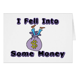 Fell Into Money Card