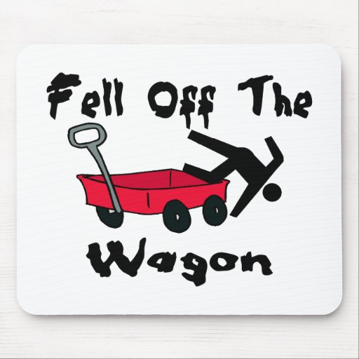 Fell Off The Wagon Mousepads