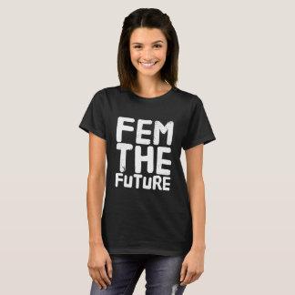 Fem the future T-Shirt
