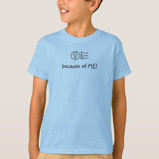 Female Equality Matters Because of ME Child Tee