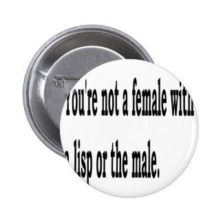 Female Lisp, 2 2 Inch Round Button