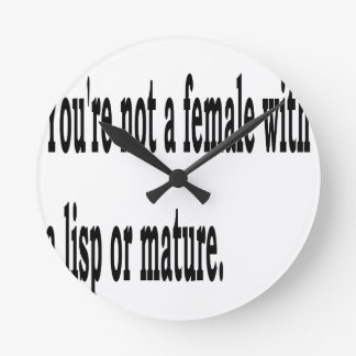 Female Lisp, 4 Round Clock