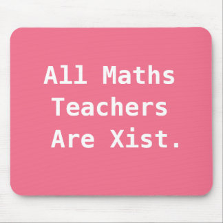 Female Maths Teacher Gift Funny Sexist Pun Joke Mouse Pad