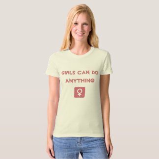 """Female Tshirt Nature """"girls can of anything """""""