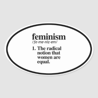 Feminism Definition - Women are Equal Oval Sticker