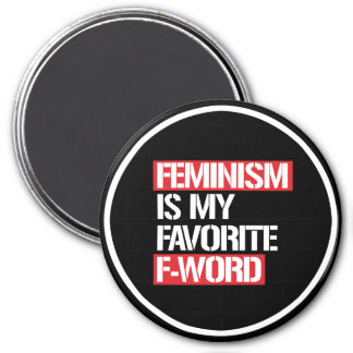 Feminism is my F-word --  white - Magnet