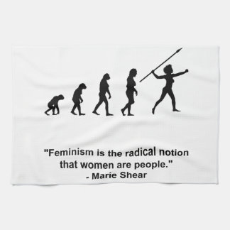 Feminism is the radical notion hand towel