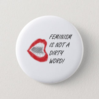 Feminism Isn't a Dirty Word Button