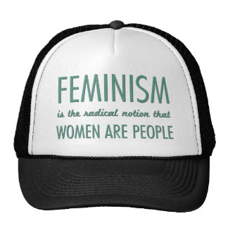 Feminism: The Radical Notion that Women are People Trucker Hats
