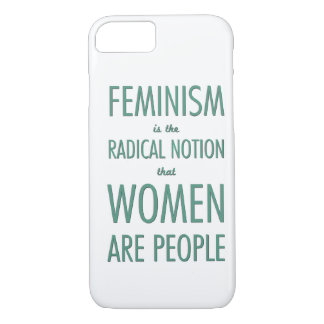 Feminism: The Radical Notion that Women are People iPhone 7 Case