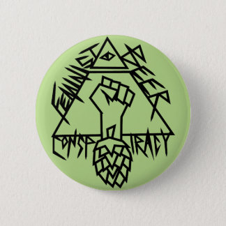 Feminist Beer Conspiracy 2 Inch Round Button